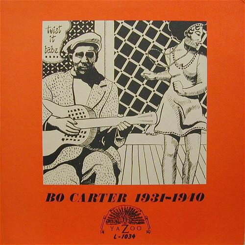 Bo Carter: Twist it Babe, 1931-1940 (Yazoo 1034)